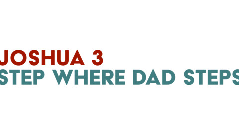 Step Where Dad Steps - March 29, 2020