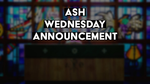 Ash Wednesday Announcement